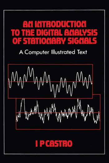 An Introduction to the Digital Analysis of Stationary Signals A Computer Illustrated Text book cover