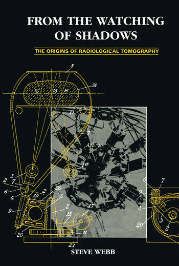 From the Watching of Shadows The Origins of Radiological Tomography book cover
