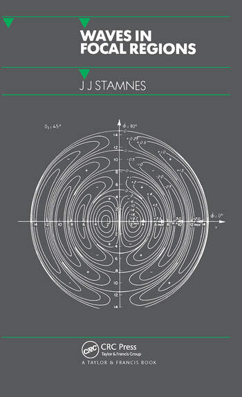 Waves in Focal Regions Propagation, Diffraction and Focusing of Light, Sound and Water Waves book cover