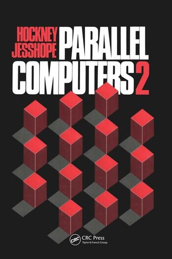 Parallel Computers 2 Architecture, Programming and Algorithms book cover