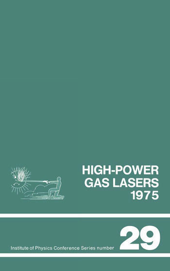 High-power gas lasers, 1975 Lectures given at a summer school organized by the International College of Applied Physics, on the physics and technology book cover