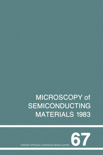 Microscopy of Semiconducting Materials 1983, Third Oxford Conference on Microscopy of Semiconducting Materials, St Catherines College, March 1983 book cover