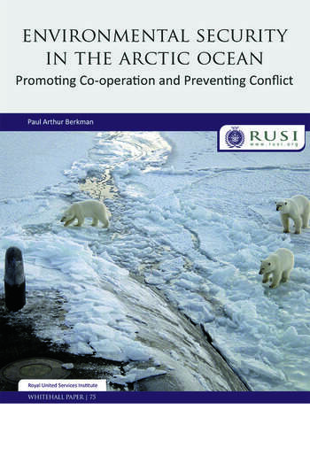Environmental Security in the Arctic Ocean Promoting Co-operation and Preventing Conflict book cover