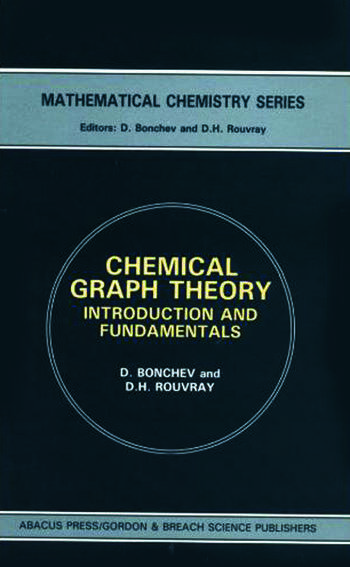 Chemical Graph Theory Introduction and Fundamentals book cover