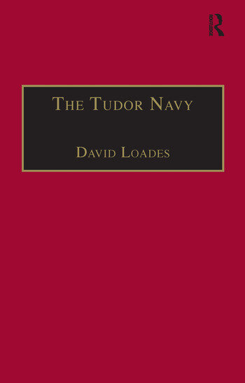 The Tudor Navy An Administrative, Political and Military History book cover