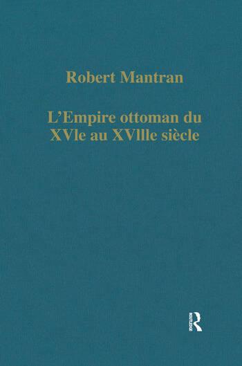 L Empire Ottoman Du Xvie Au Xviiie Siecle Administration Economie