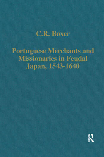 Portuguese Merchants and Missionaries in Feudal Japan, 1543–1640 book cover