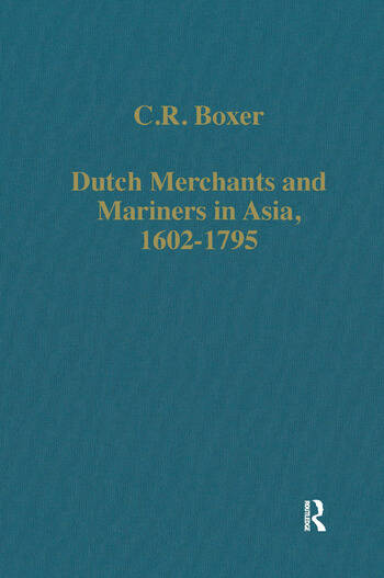 Dutch Merchants and Mariners in Asia, 1602–1795 book cover