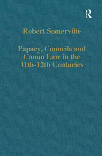 Papacy, Councils and Canon Law in the 11th–12th Centuries book cover