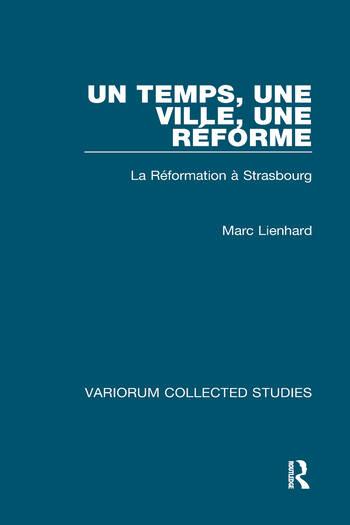 Un temps, une ville, une Réforme La Réformation à Strasbourg book cover