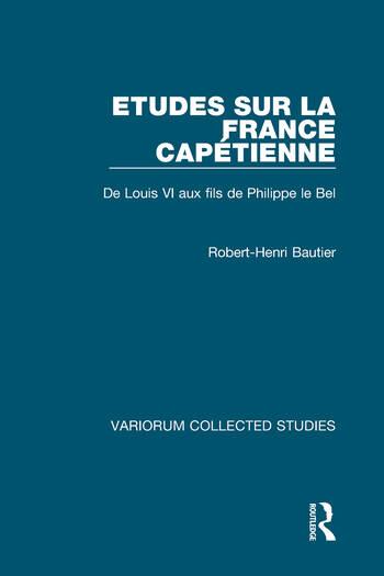 Etudes sur la France Capétienne De Louis VI aux fils de Philippe le Bel book cover