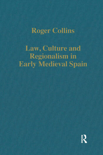 Law, Culture and Regionalism in Early Medieval Spain book cover