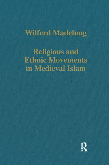 Religious and Ethnic Movements in Medieval Islam book cover