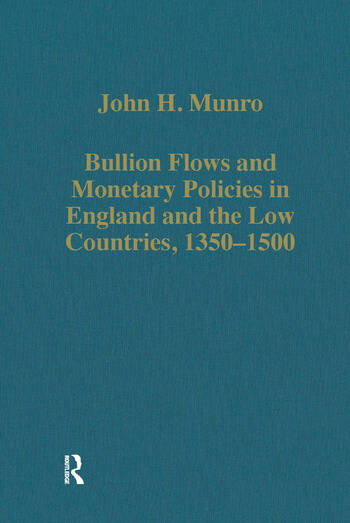 Bullion Flows and Monetary Policies in England and the Low Countries, 1350–1500 book cover