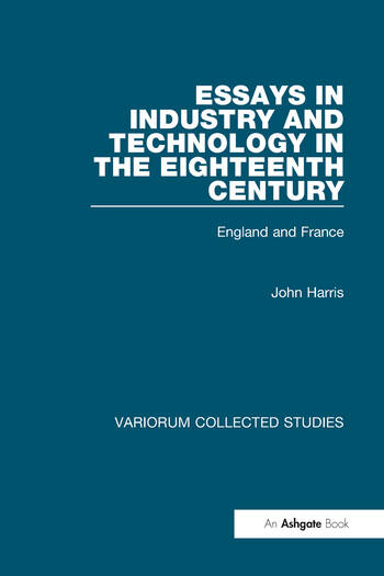Essays in Industry and Technology in the Eighteenth Century England and France book cover