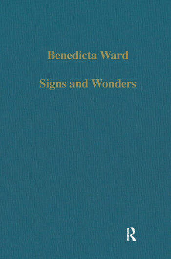 Signs and Wonders Saints, Miracles and Prayer from the 4th Century to the 14th book cover
