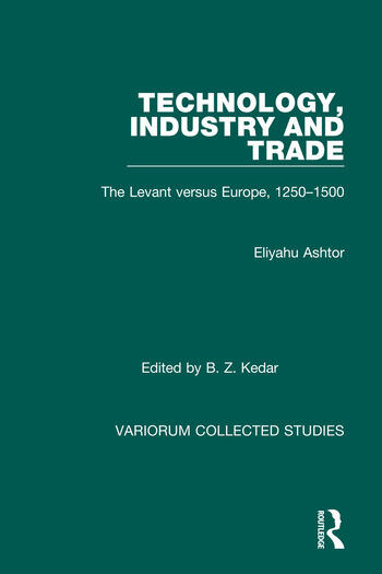 Technology, Industry and Trade The Levant versus Europe, 1250–1500 book cover