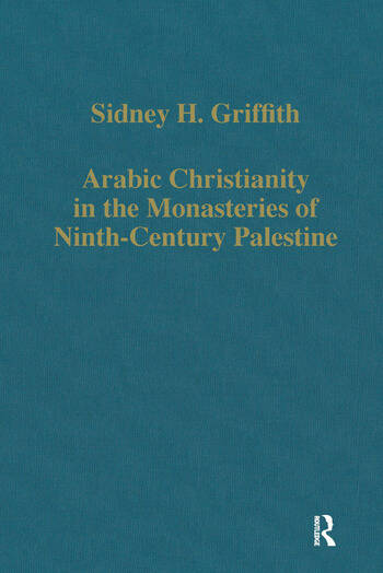 Arabic Christianity in the Monasteries of Ninth-Century Palestine book cover
