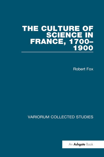 The Culture of Science in France, 1700–1900 book cover