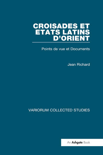 Croisades et Etats latins d'Orient Points de vue et Documents book cover