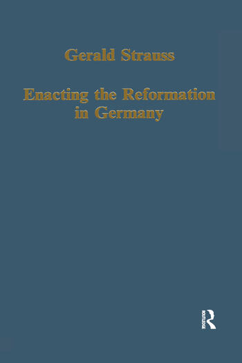 Enacting the Reformation in Germany Essays on Institution and Reception book cover