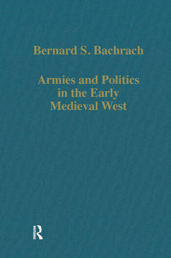 Armies and Politics in the Early Medieval West book cover
