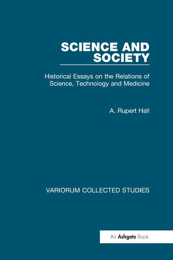 Science and Society Historical Essays on the Relations of Science, Technology and Medicine book cover