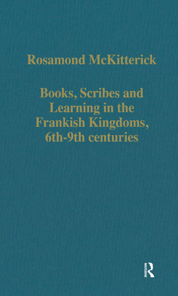 Books, Scribes and Learning in the Frankish Kingdoms, 6th–9th centuries book cover