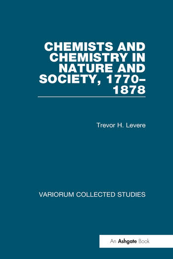 Chemists and Chemistry in Nature and Society, 1770–1878 book cover