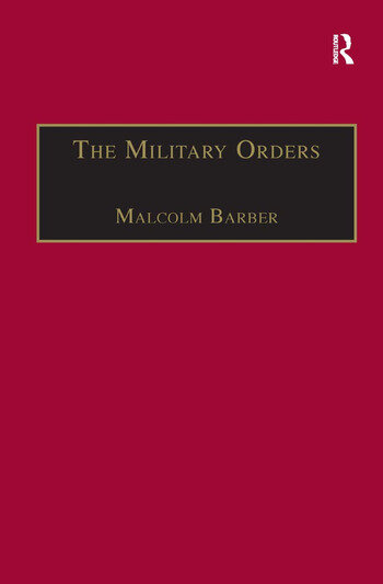 The Military Orders Volume I Fighting for the Faith and Caring for the Sick book cover