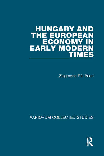 Hungary and the European Economy in Early Modern Times book cover