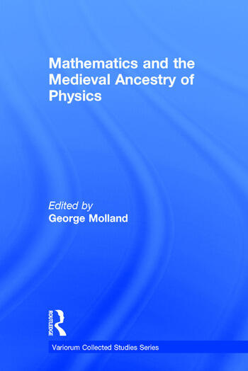 Mathematics and the Medieval Ancestry of Physics book cover