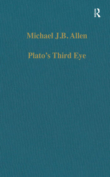 Plato's Third Eye Studies in Marsilio Ficino's Metaphysics and its Sources book cover