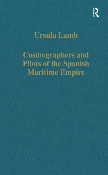 Cosmographers and Pilots of the Spanish Maritime Empire book cover
