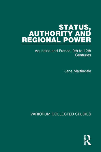 Status, Authority and Regional Power Aquitaine and France, 9th to 12th Centuries book cover