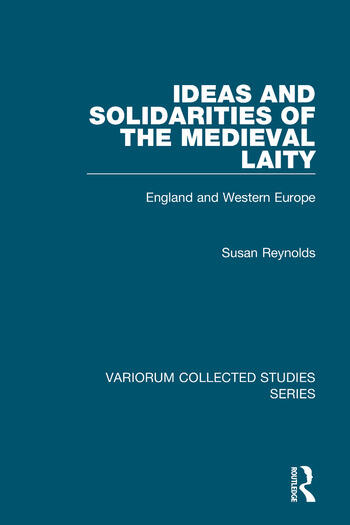 Ideas and Solidarities of the Medieval Laity England and Western Europe book cover