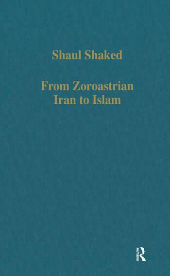 From Zoroastrian Iran to Islam Studies in Religious History and Intercultural Contacts book cover