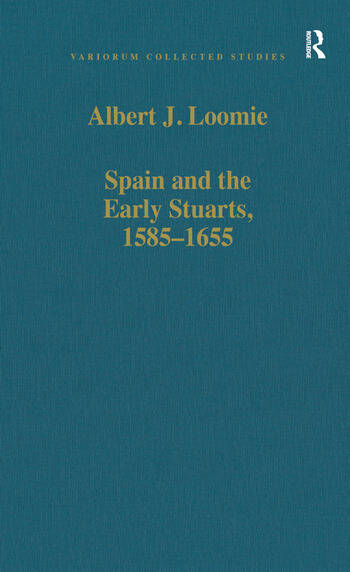 Spain and the Early Stuarts, 1585–1655 book cover