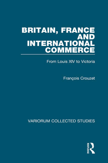 Britain, France and International Commerce From Louis XIV to Victoria book cover