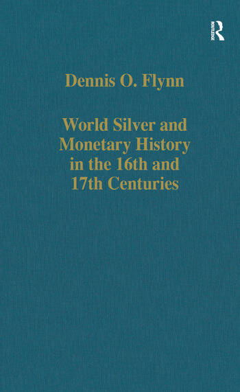 World Silver and Monetary History in the 16th and 17th Centuries book cover