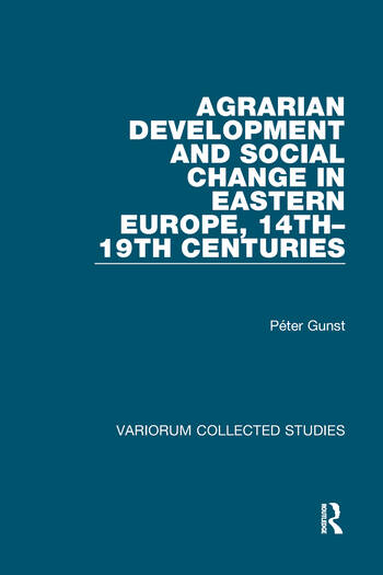 Agrarian Development and Social Change in Eastern Europe, 14th–19th Centuries book cover