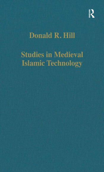 Studies in Medieval Islamic Technology From Philo to al-Jazari – from Alexandria to Diyar Bakr book cover