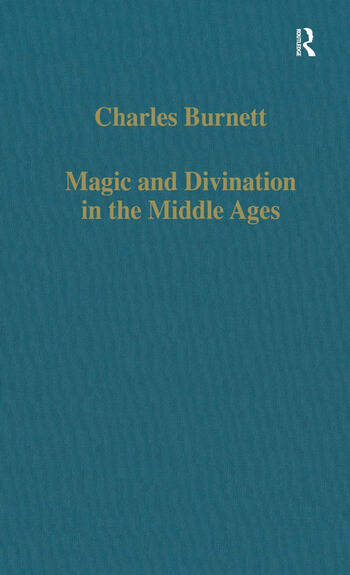 Magic and Divination in the Middle Ages Texts and Techniques in the Islamic and Christian Worlds book cover