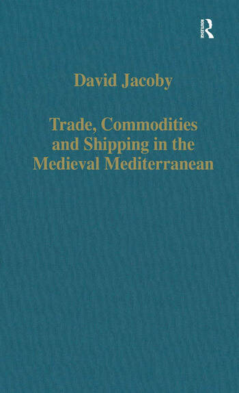 Trade, Commodities and Shipping in the Medieval Mediterranean book cover
