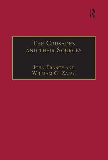 The Crusades and their Sources Essays Presented to Bernard Hamilton book cover