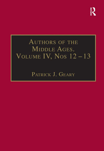 Authors of the Middle Ages, Volume IV, Nos 12–13 Historical and Religious Writers of the Latin West book cover