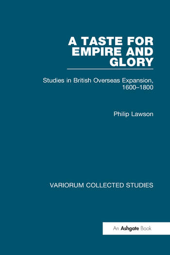 A Taste for Empire and Glory Studies in British Overseas Expansion, 1600–1800 book cover