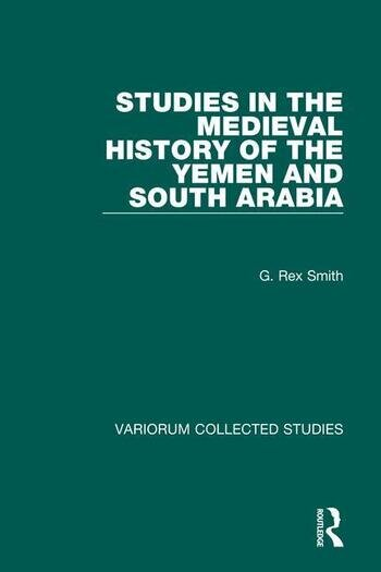 Studies in the Medieval History of the Yemen and South Arabia book cover