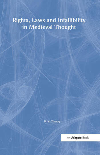 Rights, Laws and Infallibility in Medieval Thought book cover