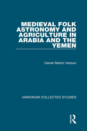 Medieval Folk Astronomy and Agriculture in Arabia and the Yemen book cover